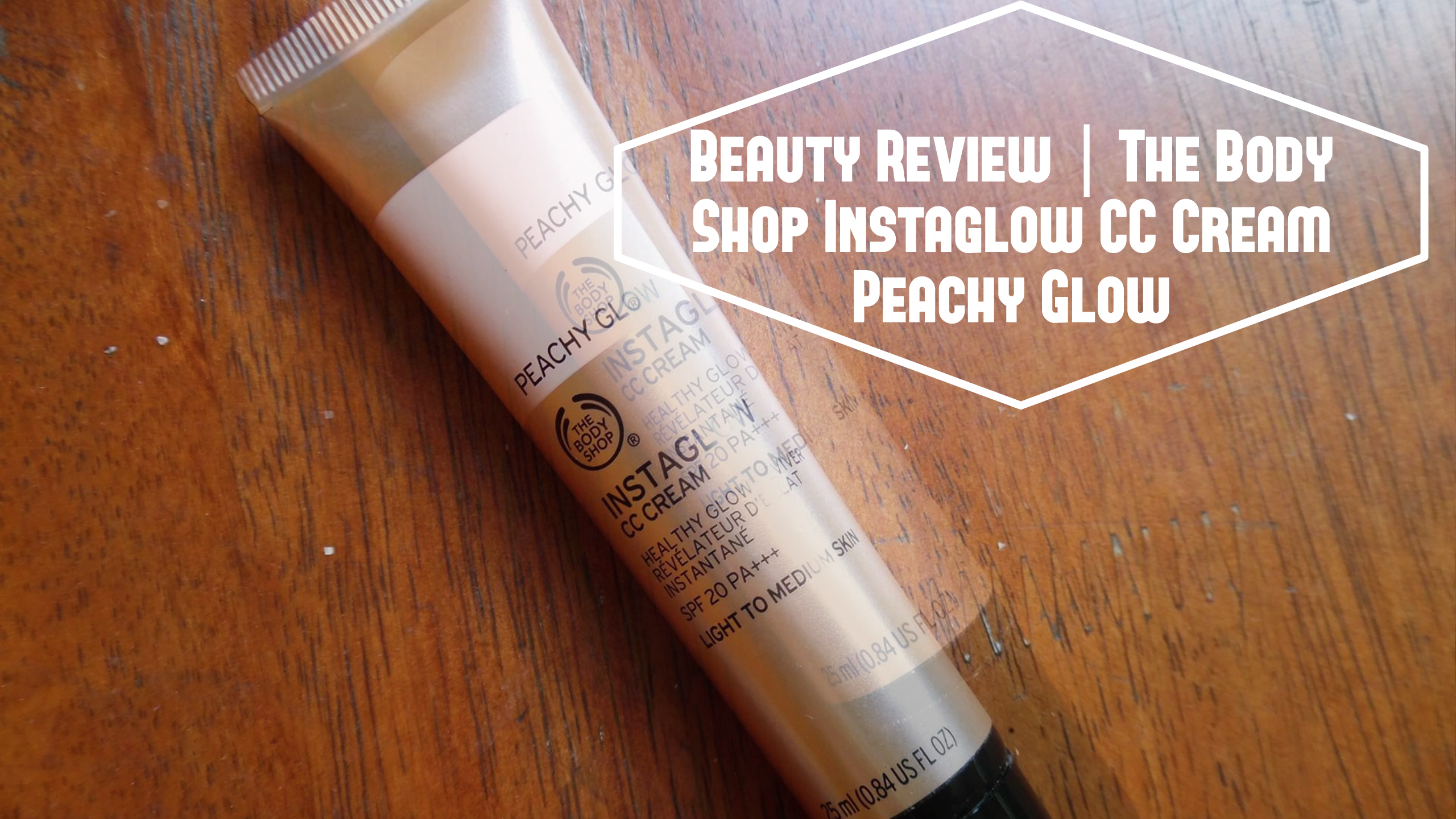 Beauty Review The Body Shop Instaglow Cc Cream Peachy Glow Perin Sidhu