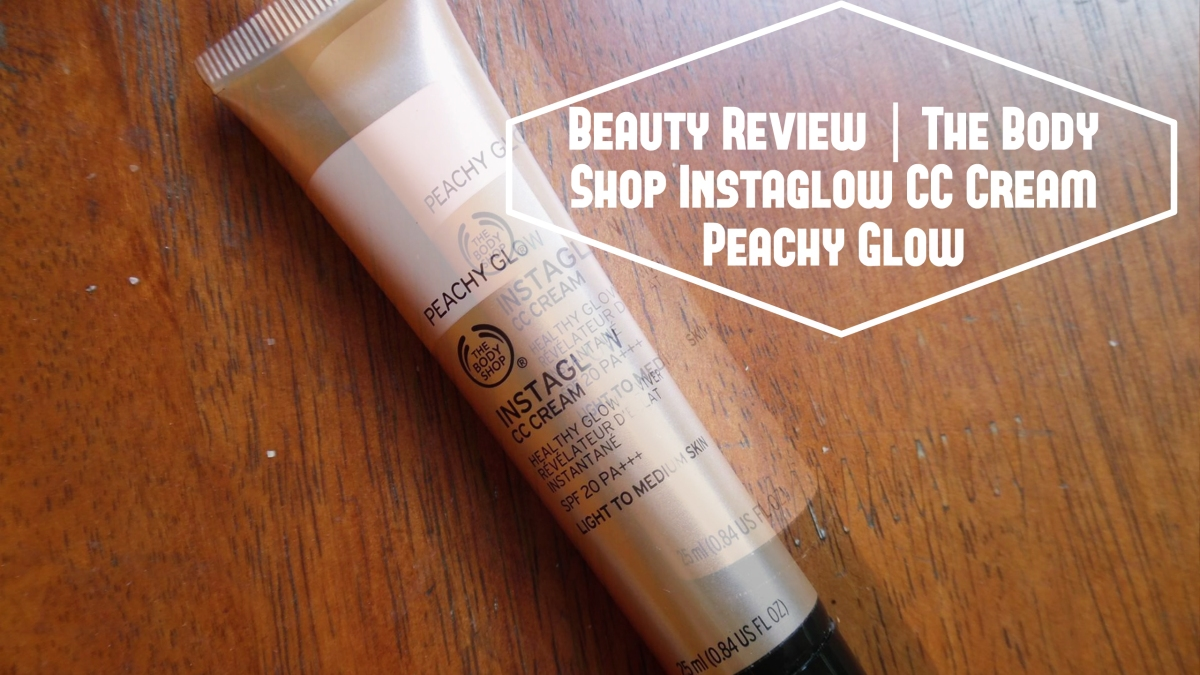 Beauty Review | The Body Shop Instaglow CC Cream (Peachy Glow)